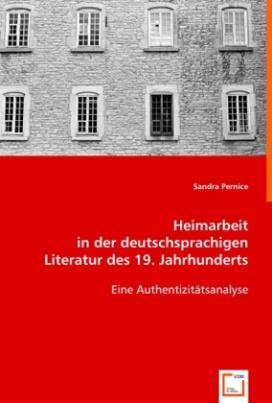 Heimarbeit in der deutschsprachigen Literatur des 19. Jahrhunderts