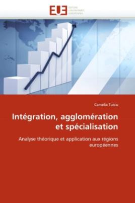 Intégration, agglomération et spécialisation