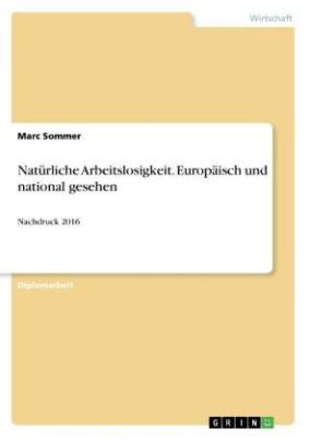Natürliche Arbeitslosigkeit. Europäisch und national gesehen