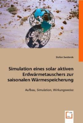Simulation eines solar aktiven Erdwärmetauschers zur saisonalen Wärmespeicherung