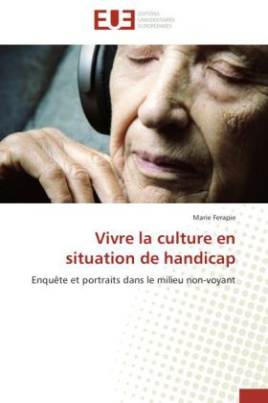 Vivre la culture en situation de handicap