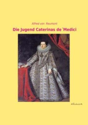 Die Jugend Caterinas de' Medici