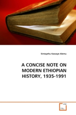 A CONCISE NOTE ON MODERN ETHIOPIAN HISTORY, 1935-1991