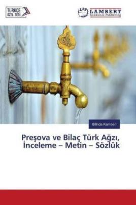 Presova ve Bilaç Türk Agz , nceleme - Metin - Sözlük