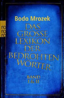 Lexikon der bedrohten Wörter. Bd.1 u. 2