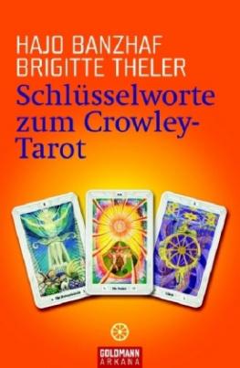 Schlüsselworte zum Crowley-Tarot, m. Karten