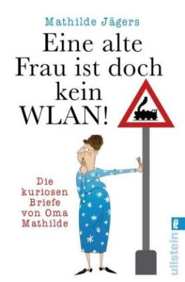 """""""Eine alte Frau ist doch kein WLAN!"""""""