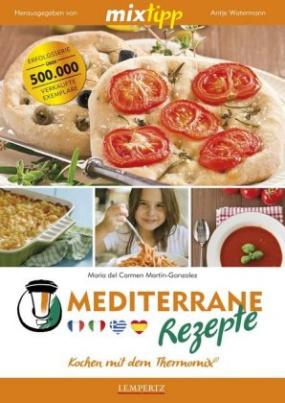 mixtipp: Mediterrane Rezepte