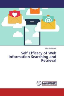 Self Efficacy of Web Information Searching and Retrieval