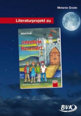 """Literaturprojekt zu """"Die unheimliche Klassenfahrt"""""""