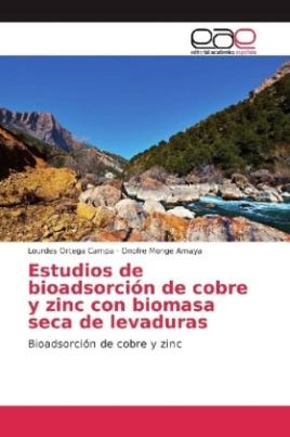 Estudios de bioadsorción de cobre y zinc con biomasa seca de levaduras