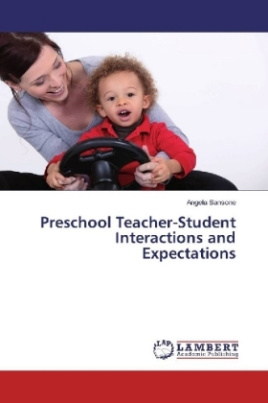 Preschool Teacher-Student Interactions and Expectations