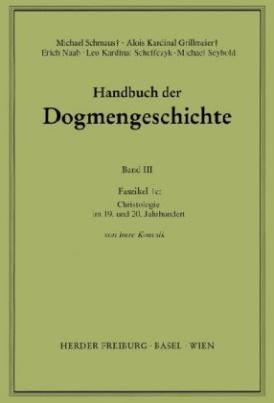 Christologie; Im 19. und 20. Jahrhundert. Faszikel.1e