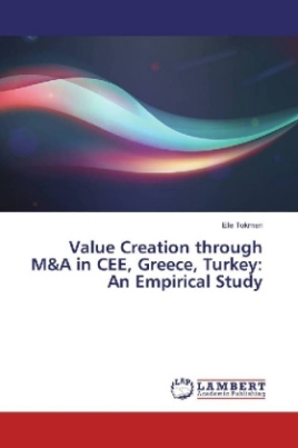 Value Creation through M&A in CEE, Greece, Turkey: An Empirical Study