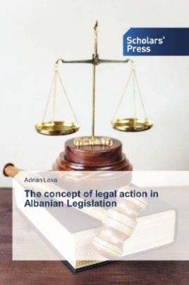 The concept of legal action in Albanian Legislation