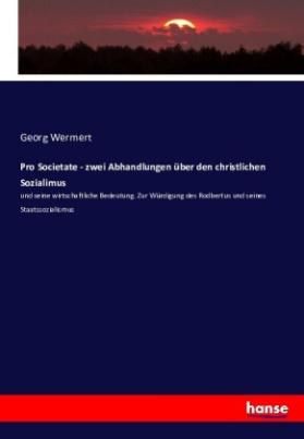 Pro Societate - zwei Abhandlungen über den christlichen Sozialimus