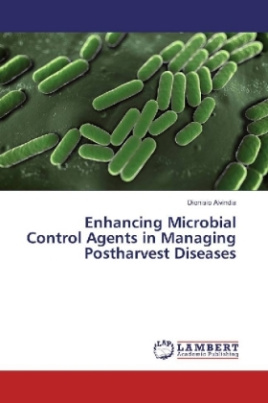 Enhancing Microbial Control Agents in Managing Postharvest Diseases