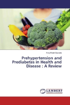 Prehypertension and Prediabetes in Health and Disease : A Review