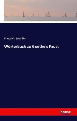 Wörterbuch zu Goethe's Faust