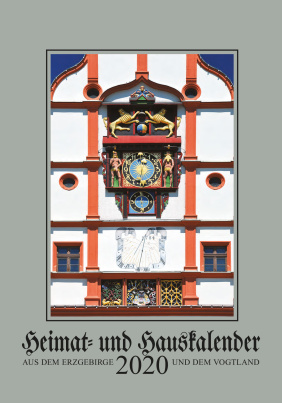 Heimat- und Hauskalender aus dem Erzgebirge und dem Vogtland 2020