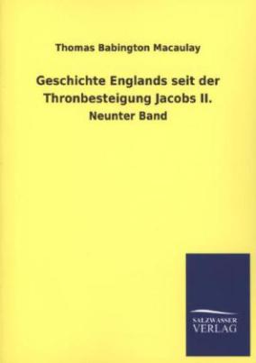 Geschichte Englands seit der Thronbesteigung Jacobs II.. Bd.9