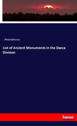 List of Ancient Monuments in the Dacca Division