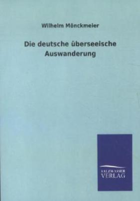 Die deutsche überseeische Auswanderung