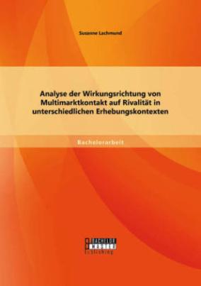 Analyse der Wirkungsrichtung von Multimarktkontakt auf Rivalität in unterschiedlichen Erhebungskontexten