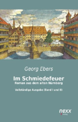 Im Schmiedefeuer: Roman aus dem alten Nürnberg