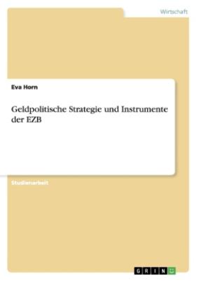 Geldpolitische Strategie und Instrumente der EZB