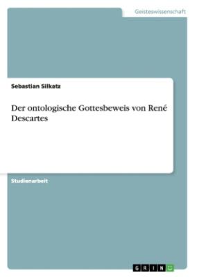 Der ontologische Gottesbeweis von René Descartes