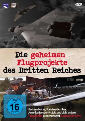 Die geheimen Flugprojekte des Dritten Reiches 1