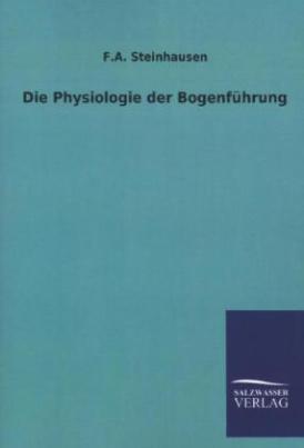Die Physiologie der Bogenführung