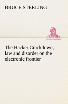 The Hacker Crackdown, law and disorder on the electronic frontier