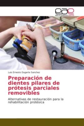Preparación de dientes pilares de prótesis parciales removibles