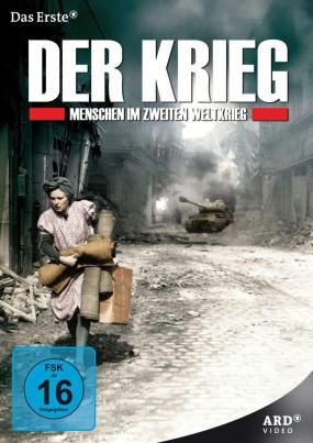 Der Krieg - Menschen im Zweiten Weltkrieg