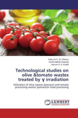 Technological studies on olive &tomato wastes treated by Gamma irradiation