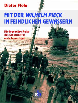 Mit der Wilhelm Pieck in feindlichen Gewässern