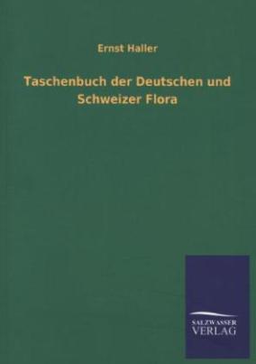 Taschenbuch der Deutschen und Schweizer Flora