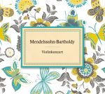 Mendelssohn-Bartholdy: Violinkonzert