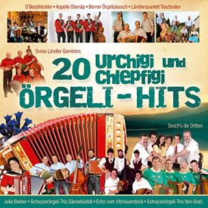 20 urchigi und chlepfigi Örgeli - Hits