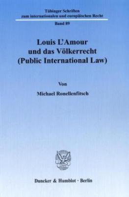 Louis L' Amour und das Völkerrecht (Public International Law).