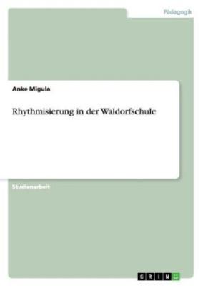 Rhythmisierung in der Waldorfschule