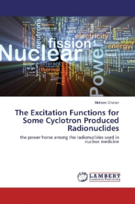 The Excitation Functions for Some Cyclotron Produced Radionuclides