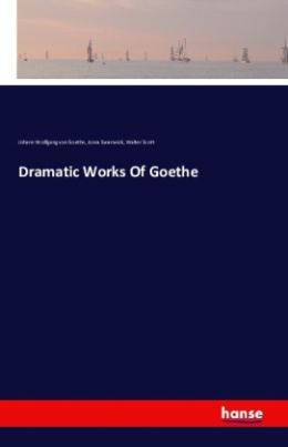 Dramatic Works Of Goethe