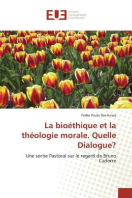 La bioéthique et la théologie morale. Quelle Dialogue?