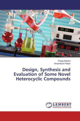Design, Synthesis and Evaluation of Some Novel Heterocyclic Compounds