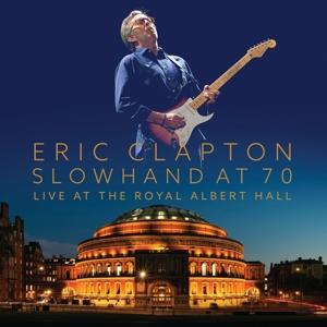 Slowhand At 70 - Live At The Royal Albert Hall