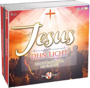 Jesus, dein Licht - Die schönsten Lieder des Glaubens
