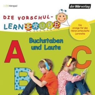 Die Vorschul-Lernraupe - Buchstaben und Laute, 1 Audio-CD